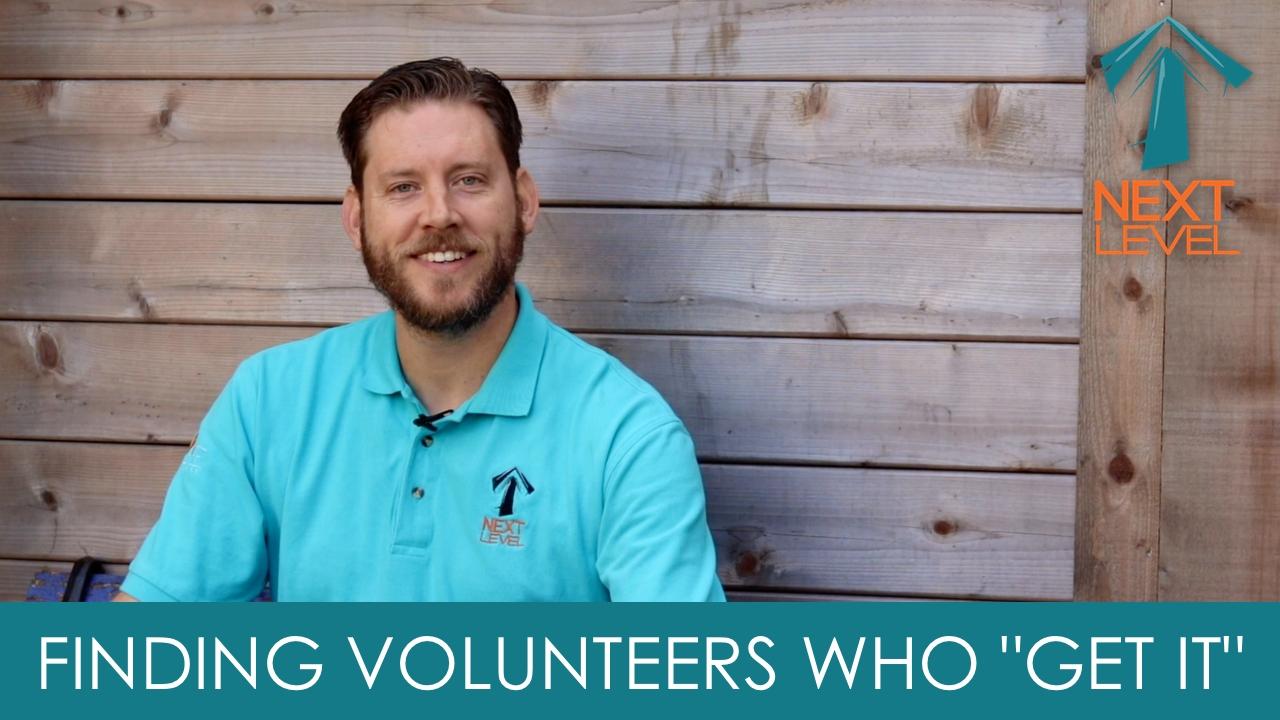 "finding volunteers who ""get it"""