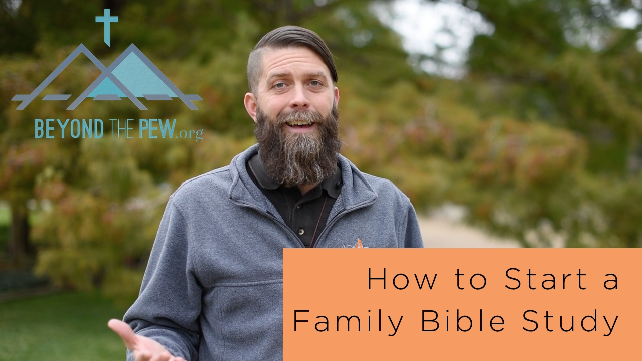 how to start a family bible study